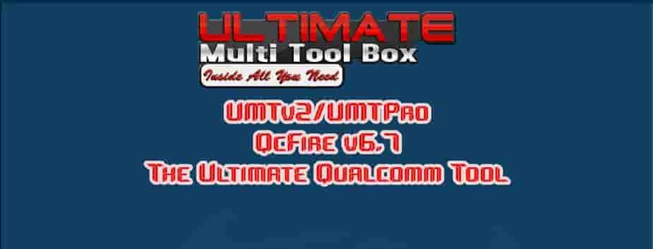 UMTv2/UMTPro QcFire v6.7 Link Setup Free Download